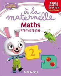 Maths premiers pas à la maternelle Toute petite section (TPS : dès 2 ans)