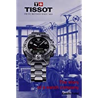 Tissot: The Story Of A Watch Company
