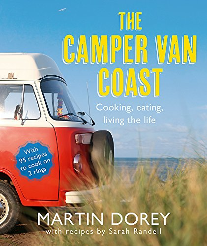 The Camper Van Coast: Cooking, Eating, Living the Life