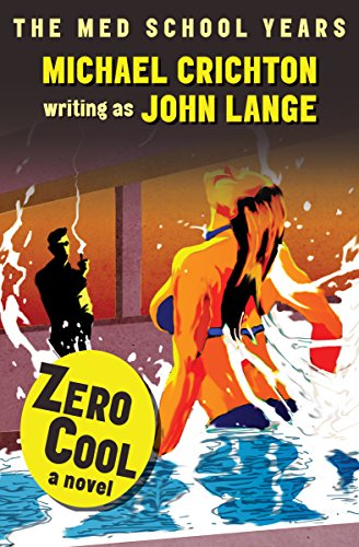 Zero Cool: A Novel by [Crichton, Michael, Lange, John]