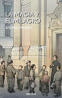 La magia y el milagro par Martín Farrero