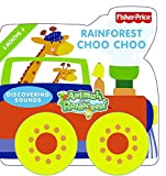Fisher-Price: Rainforest Choo Choo: Discovering Sounds (Fisher Price: Animals of the Rainforest)