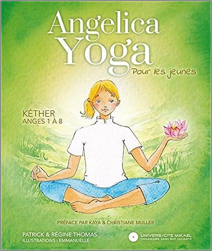 Téléchargement Angelica Yoga pour les jeunes - Kéther : Anges 1 à 8 pdf, epub ebook