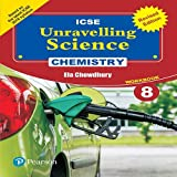 Unravelling Science - Chemistry Workbook by Pearson for ICSE Class 8