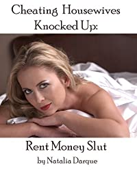 Cheating Housewives Knocked Up! Rent Money Slut