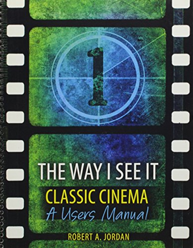 The Way I See It - Classic Cinema: A Users Manual