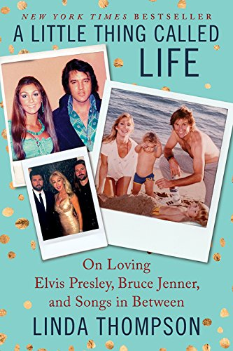 A Little Thing Called Life  On Loving Elvis Presley  Bruce Jenner  And Songs In Between