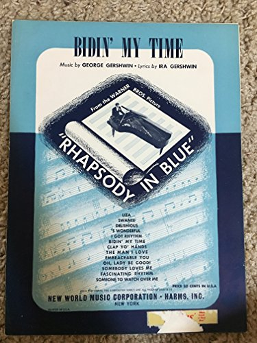 BIDIN' MY TIME (1945 George and Ira Gershwin SHEET MUSIC label on bottom black border with scuff, priced accordingly) from the film RHAPSODY IN BLUE -
