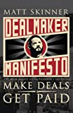 img - for DealMaker Manifesto: The Real Estate Entrepreneur's Guide To Make Deals and Get Paid book / textbook / text book