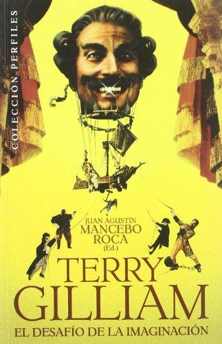 Descargar Libro Terry Gilliam: El Desafío De La Imaginación ) Juan Agustín Mancebo Roca