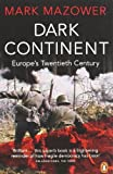 img - for Dark Continent: Europe's Twentieth Century by Mazower, Mark (1999) Paperback book / textbook / text book