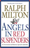 Angels in Red Suspenders: An Unconventional and