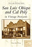 img - for San Luis Obispo and Cal Poly in Vintage Postcards (Postcard History) by Thomas Maxwell Long (2001-03-19) book / textbook / text book
