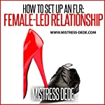How to Set up an FLR: Female-Led Relationship |  Mistress Dede