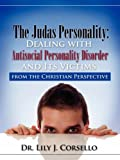 The Judas Personality: Dealing with Antisocial Personality Disorder and Its Victims from the Christian Perspective