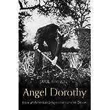 Angel Dorothy: How an American Progressive Came to Devon