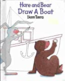 Hare and Bear Draw a Boat, Diann Timms, 0895775344
