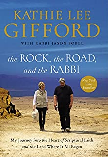 Book Cover: The Rock, the Road, and the Rabbi: My Journey into the Heart of Scriptural Faith and the Land Where It All Began