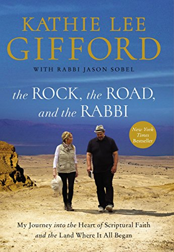 The Rock, the Road, and the Rabbi: My Journey into the Heart of Scriptural Faith and the Land Where It All ()