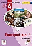 Pourquoi pas ! : Méthode de français pour adolescents 4, niveau B1 (1CD audio)