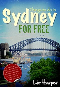 Things To Do in Sydney For Free by [Harper, Liz]