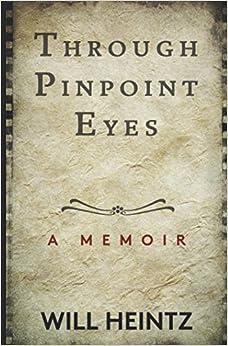 Through Pinpoint Eyes: A Memoir