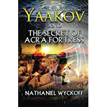 Yaakov and the Secret of Acra Fortress (Peretz Family Adventures) (Volume 3)