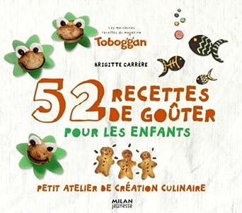 52 recettes de goûters pour les enfants : petit atelier de création culinaire