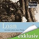 Loan: Aus dem Leben eines Phönix Hörbuch von Isabelle Müller Gesprochen von: Marie Bierstedt