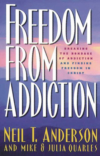 Freedom from Addiction: Breaking the Bondage of Addiction and Finding Freedom in Christ]()