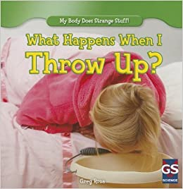 Book What Happens When I Throw Up? (My Body Does Strange Stuff!)