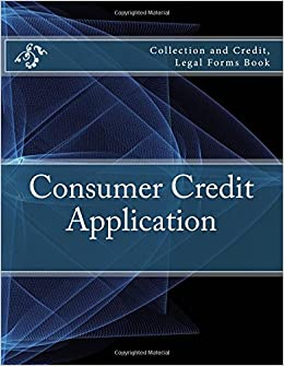 consumer credit application collection and credit legal forms book