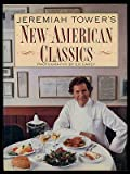 Jeremiah Tower's New American Classics, Jeremiah Tower, 006181878X