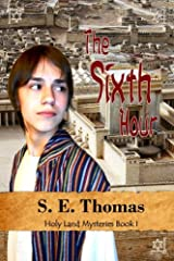 The Sixth Hour (Holy Land Mysteries) (Volume 1) Paperback