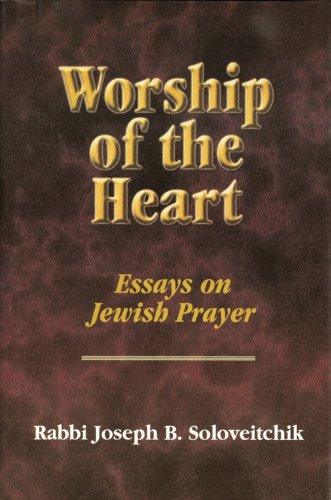 worship of the heart essays on jewish prayer Read judaism free essay and over 88,000 other worship and prayer have always had an important it was the center of jewish worship, which focused on.