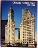 Chicago Architecture, 1872-1922, , 3791308378