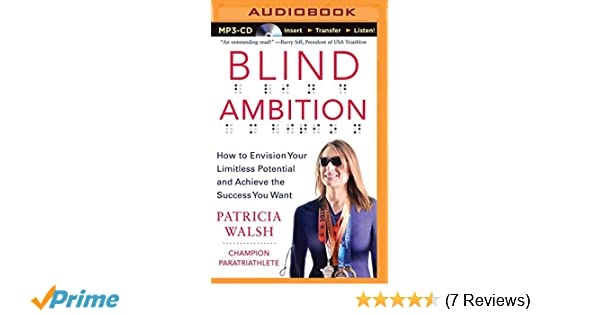 Blind Ambition How To Envision Your Limitless Potential And Achieve