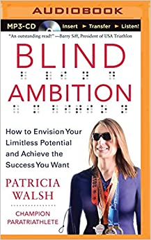 Blind Ambition How To Envision Your Limitless Potential And Achieve The Success You Want AudiobookMP3 AudioUnabridged