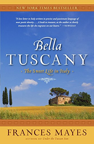 Pdf Reference Bella Tuscany: The Sweet Life in Italy