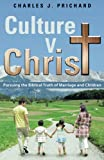Culture V. Christ, Charles J. Prichard, 1490833005