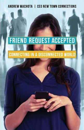Friend Request Accepted: Connecting in a Disconnected World