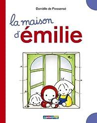 La maison d'Emilie par Domitille de Pressensé