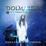 Dolmarehn: Otherworld Trilogy, Book 2 | Jenna Elizabeth Johnson