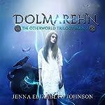 Dolmarehn: Otherworld Trilogy, Book 2 | Jenna Elizabeth Johnson