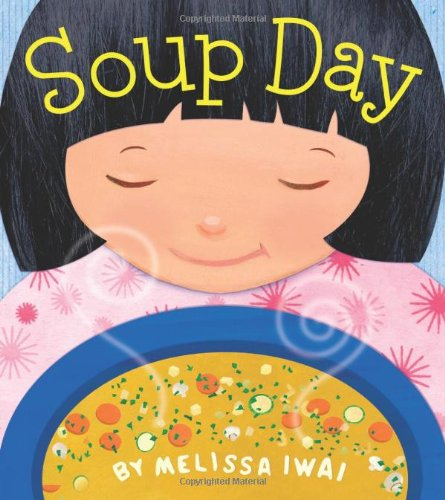 Soup Day: A Picture Book (Christy Ottaviano Books)