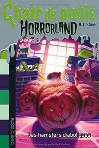 Chair de poule Horrorland, tome 14 : Les hamsters diaboliques par Robert Lawrence Stine