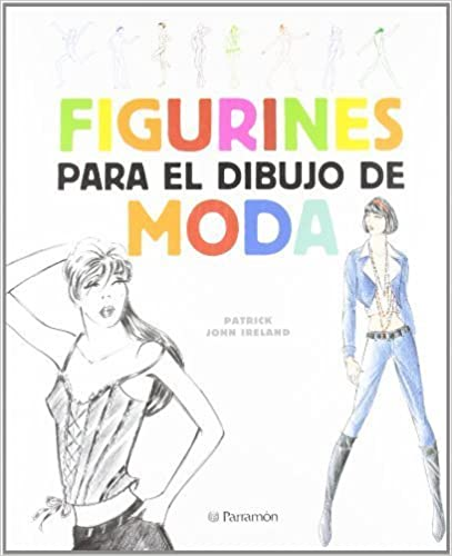 Book Figurines para el dibujo de moda (Spanish Edition) by Patrick John Ireland (2013-12-04)
