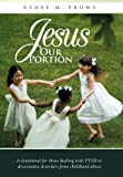 Jesus Our Portion, Renee M. Prows, 1449757332