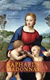 Raphael's Madonnas: Images for the Soul