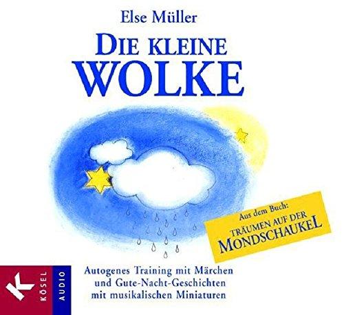 Die kleine Wolke: Autogenes Training mit Märchen und Gute-Nacht ...